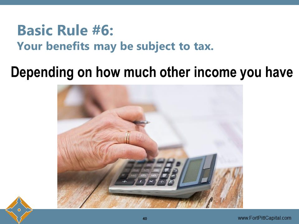 Your Benefits May Be Subject to Tax